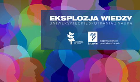 Eksplozja wiedzy. Uniwersyteckie spotkania z nauką – wykład IV