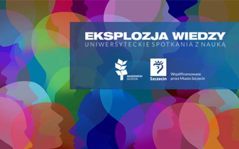 Eksplozja wiedzy. Uniwersyteckie spotkania z nauką – wykład II